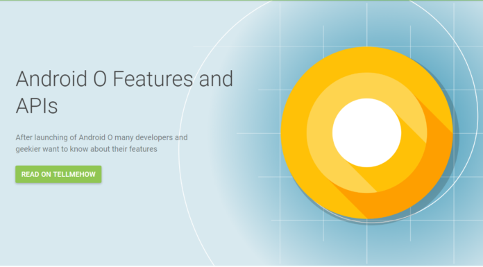 Android O features and APIs you should need to know