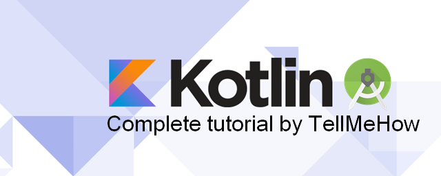 Kotlin Tutorial in Android Studio