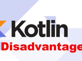Disadvantage of Kotlin