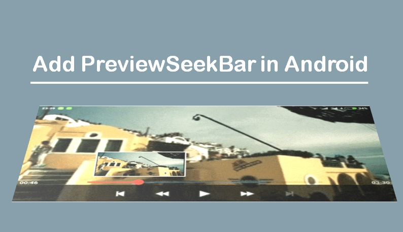 Add PreviewSeekBar in Android Video App » Tell Me How - A Place for