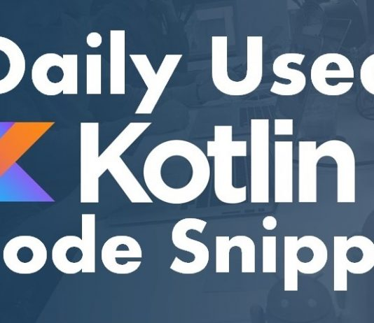 Daily used Kotlin Code Snippet