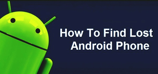How to Find Your Lost Phone (Android)?