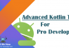 Top 12 Advanced Kotlin Tips For Pro Developers