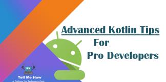 Top 12 Advanced Kotlin Tips For Pro Developers