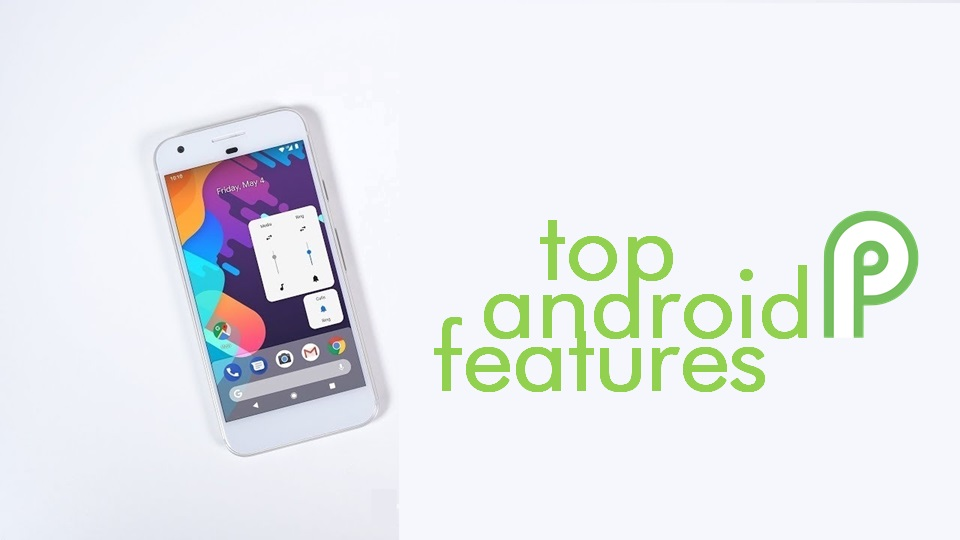 Top 10 Android P Features - You must know this