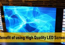 Benefit of using High Quality LED Screenq