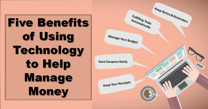 Five Benefits of Using Technology to Help Manage Money