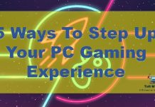 5 Ways To Step Up Your PC Gaming Experience