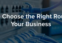How To Choose The Best Router For Your Business?