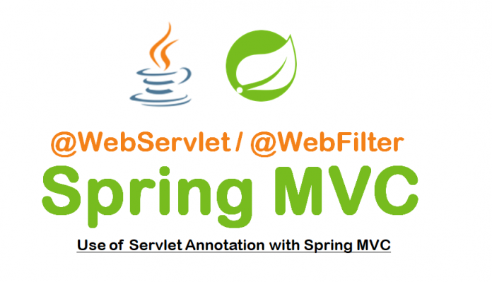 Use of Servlet Annotation with Spring MVC