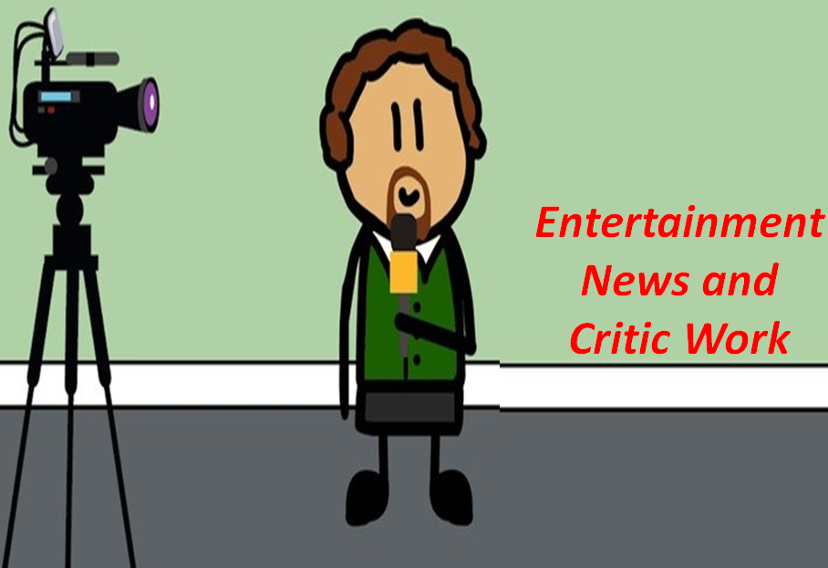 How the entertainment news and critic work